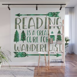Reading is a Great Cure for Wanderlust (Green) Wall Mural