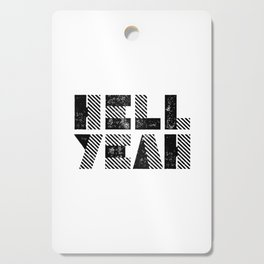 Hell Yeah motivational black and white yeh modern typographic quote poster canvas wall home decor Cutting Board