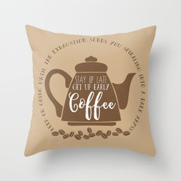 Stay up late. Get up early. Coffee. Throw Pillow