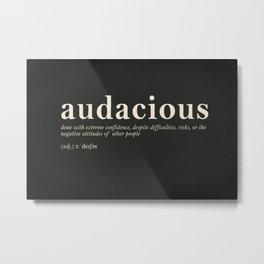 Audacious Metal Print