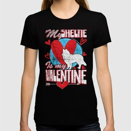 My Sheltie Is My Valentine Funny Dog Distressed T-Shirt T-shirt
