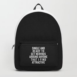 Single And Nervous Funny Quote Backpack