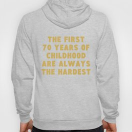 First 70 Years Of Childhood Funny 70th Birthday Hoody