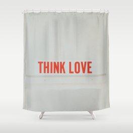 think love Shower Curtain