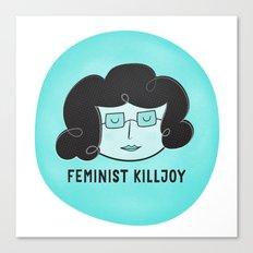 feminist killjoy Canvas Print