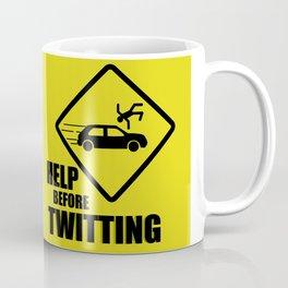 Help before twitting Coffee Mug