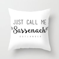 outlander Throw Pillows featuring Just Call Me Sassenach  by Books&Cupcakes