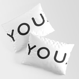 You | One Word Motivational Motto | Typography Pillow Sham
