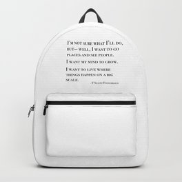 I want to go places and see people - Fitzgerald quote Backpack