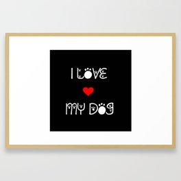 I love my dog quote Framed Art Print