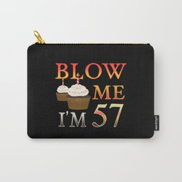 57th Brithday Gift funny Blow me Im 57 Carry-All Pouch