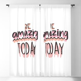 Be Amazing Today Blackout Curtain
