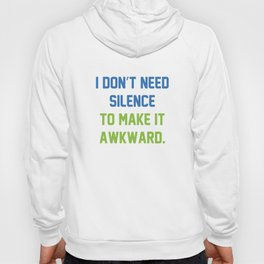 I Don't Need Silence Hoody