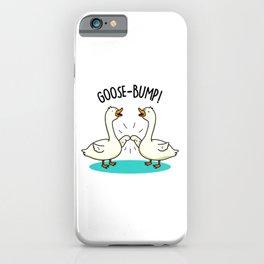 Goosebump Cute Goose Pun iPhone Case