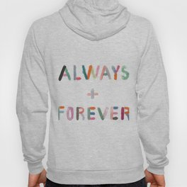 Always and Forever Hoody