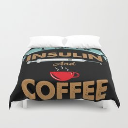 I Run On Insulin & Coffee Gift I Hypoglycemic Agent Duvet Cover