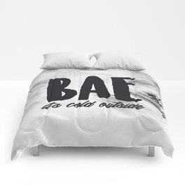 Bae It's Cold Outside (Baby It's Cold Outside) Comforters
