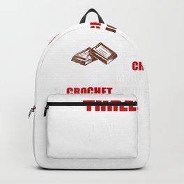 Three thing I am good at- Crocheting- Eating Chocolate Shirt Backpack