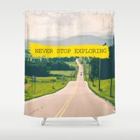 never stop exploring Shower Curtains featuring Never stop exploring by Ale Ibanez