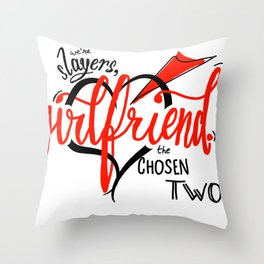 We're Slayers, Girlfriend Throw Pillow
