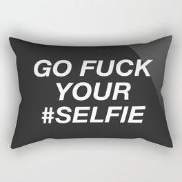 Go Fuck Your #Selfie Rectangular Pillow