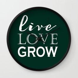 Live Love Grow - Dark Green and White Wall Clock