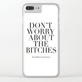 PRINTABLE WALL ART, Don't Worry About The Bitches,Office Sign,Girls Room Decor,Girly Print,Fashion Clear iPhone Case