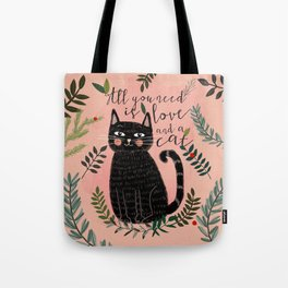 ALL YOU NEED IS LOVE AND A CAT Tote Bag