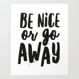 Be Nice or Go Away Typography Lettering Art Print