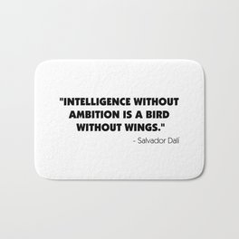 Intelligence Without Ambition is a Bird Without Wings - Salvador Dalì Bath Mat