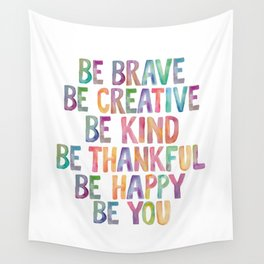 BE BRAVE BE CREATIVE BE KIND BE THANKFUL BE HAPPY BE YOU rainbow watercolor Wall Tapestry