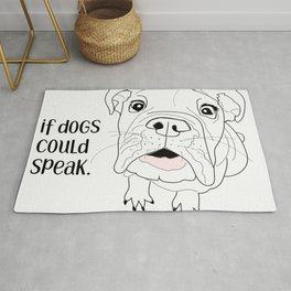 Bulldog-If dogs could speak (b/w) Rug