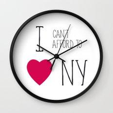 I Can't Afford To Love NY Wall Clock