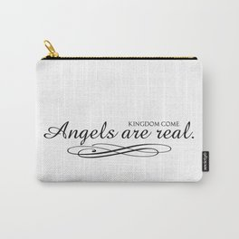 Angels are real. Carry-All Pouch
