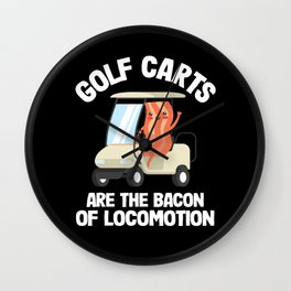 Golfing Golf Carts Are The Bacon Of Locomotion Wall Clock