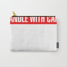 Fragile Handle with Care Carry-All Pouch