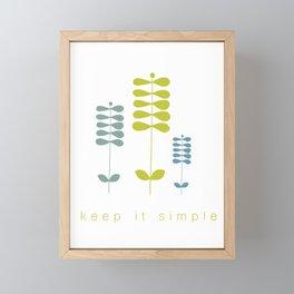 Keep It Simple Framed Mini Art Print
