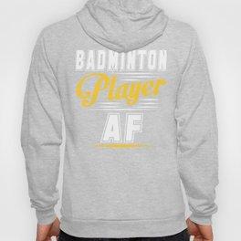 Badminton Player AF Badminton Fan Gift Hoody