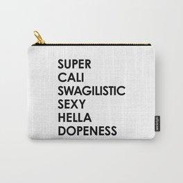 SUPER CALI SWAGILISTIC SEXY HELLA DOPENESS Carry-All Pouch