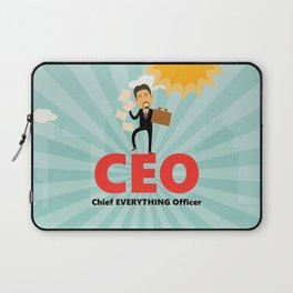 CEO-Chief EVERYTHING Officer Laptop Sleeve