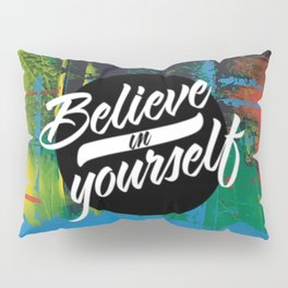 Color Chrome - believe in yourself graphic Pillow Sham