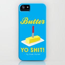 Butter Yo Shit! iPhone Case