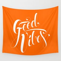 good vibes Wall Tapestries featuring Good Vibes by Roberlan Borges