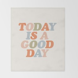 TODAY IS A GOOD DAY peach pink green blue yellow motivational typography inspirational quote decor Throw Blanket