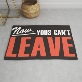 Now Yous Can't Leave Rug