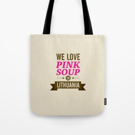 We love pink soup in Lithuania Tote Bag