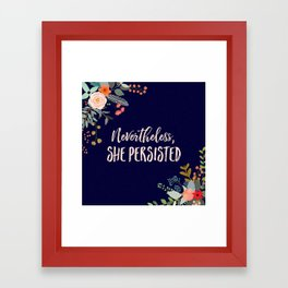Nevertheless, She Persisted Framed Art Print