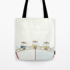 Oh God, am I dreaming? Tote Bag