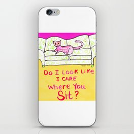 Zee Cat Sez: Do I look like I care where you sit? iPhone Skin