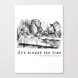 It's always tea time Canvas Print